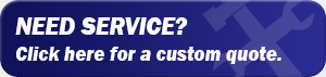 Need Service? Click here for a custom quote.